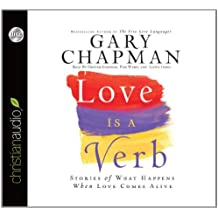 Love Is a Verb: Stories of What Happens When Love Comes Alive