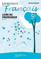 Les couleurs du Français 5e - Livre du professeur