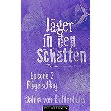 Flügelschlag (Jäger in den Schatten Staffel 1 2)