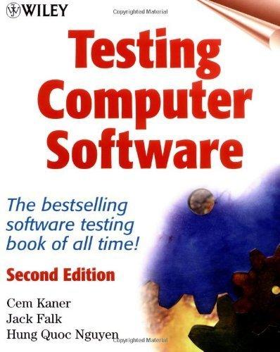 Testing Computer Software, 2nd Edition by Kaner, Cem, Falk, Jack, Nguyen, Hung Q. (1999) Paperback
