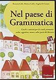 Nel paese di Grammatica. Giochi e attività per la scuola primaria: verbo, aggettivo, nome e altre parti del discorso. CD-ROM