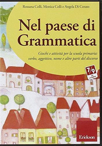 Nel paese di Grammatica. Giochi e attivit per la scuola primaria: verbo, aggettivo, nome e altre parti del discorso. CD-ROM