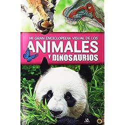 Mi Gran Enciclopedia Visual de los Animales y Dinosaurios (Grandes libros)