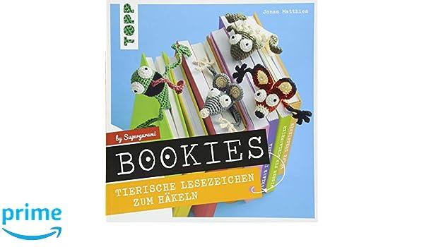 Amazonfr Bookies Tierische Lesezeichen Zum Häkeln By Supergurumi
