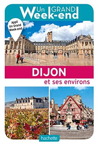 Preisvergleich Produktbild Un Grand Week-end à Dijon et ses environs