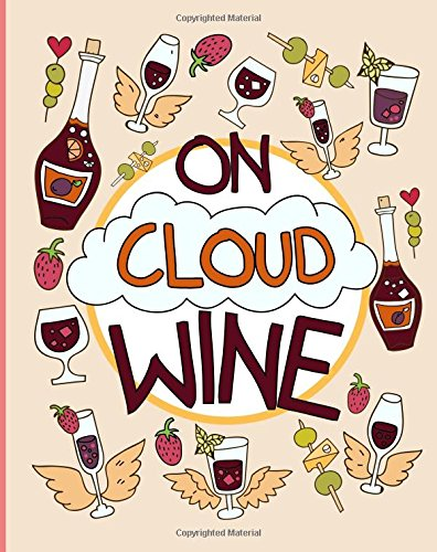On Cloud Wine: A Funny and Unique Adult Coloring Book for Moms Who Love Wine; Remember, Sip Happens So Relax, Be Stress-Free and Enjoy; Relaxation Gifts for Women Who Have Everything Cloud-wein