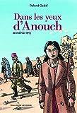 Dans les yeux d'Anouch - Arménie, 1915