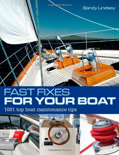 Image of Fast Fixes for Your Boat: 1001 top boat maintenance tips