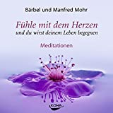 Fühle mit dem Herzen und du wirst deinem Leben begegnen. Audio CD