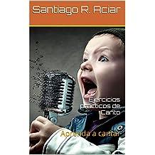 Ejercicios practicos de Canto: Aprenda a cantar