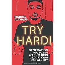 Try Hard!: Generation YouTube - Warum dein Glück kein Zufall ist