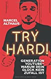 8-try-hard-generation-youtube-warum-dein-gluck-kein-zufall-ist