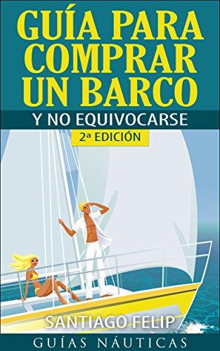Guía para comprar un barco y no equivocarse por Santiago Felip Vaquer