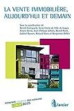 La vente immobilière, aujourd'hui et demain (ELSB.HC.LARC.FR) (French Edition)