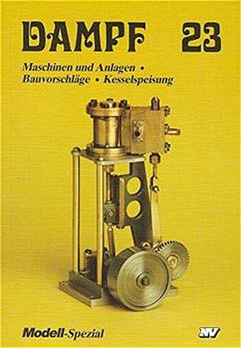 Dampf, Bd.23, Maschinen und Anlagen (Dampf-Spezial)