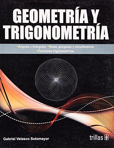 Geometria y trigonometria/Geometry and Trigonometry por Gabriel Velasco Sotomayor