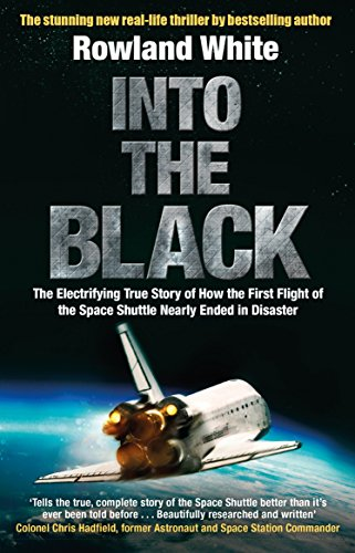Into the Black: The electrifying true story of how the first flight of the Space Shuttle nearly ended in disaster White Station