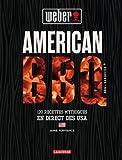 American BBQ - 120 recettes mythiques venues en direct des USA