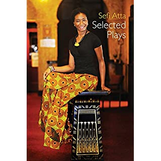 Sefi Atta: Selected Plays