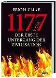 1177 v. Chr.: Der erste Untergang der Zivilisation - Eric H. Cline, Cornelius Hartz (Übersetzer)