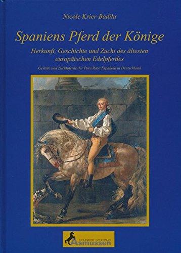 Spaniens Pferd der Könige: Herkunft, Geschichte und Zucht der ältesten europäischen Edelpferdes, Gestüte und Zuchtpferde der Pura Raza Espanola in Deutschland