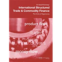 International Structured Trade & Commodity Finance. The Circle of Opportunity (English Edition)