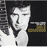 From Small Things: Best of Dave Edmunds