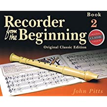 RECORDER FROM THE BEGINNING CLASSIC EDITION BOOK 2 (Bk. 2) by John Pitts (1995-01-01)