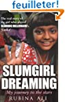 Slumgirl Dreaming: My Journey to the...