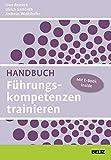 Handbuch Führungskompetenzen trainieren: Mit E-Book inside