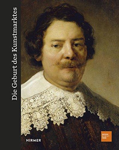 die-geburt-des-kunstmarktes-rembrandt-ruisdael-van-goyen-und-die-kunst-des-goldenen-zeitalters