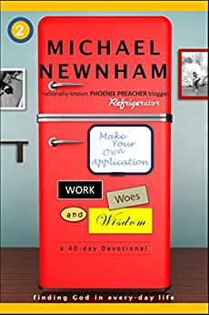 Make Your Own Application: Work, Woes, and Wisdom (English Edition) di [Newnham, Michael]