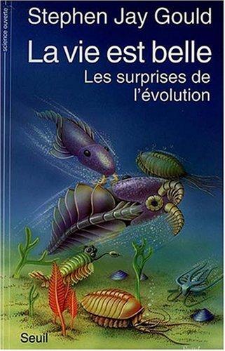 La Vie est belle : Les Surprises de l'évolution par Stephen Jay Gould