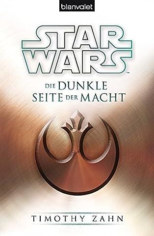 Star Wars™ Die dunkle Seite der Macht (Die Thrawn-Trilogie, Band 2)