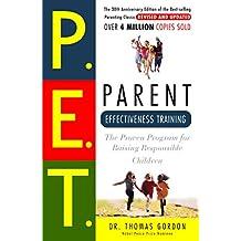 Parent Effectiveness Training: The Proven Program for Raising Responsible Children (English Edition)