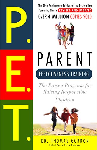 Parent Effectiveness Training: The Proven Program for Raising Responsible Children (English Edition)
