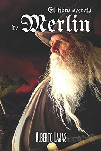 EL LIBRO SECRETO DE MERLIN: Manual para convertirte en mago