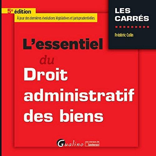 L'Essentiel du Droit administratif des biens, 5ème Ed.
