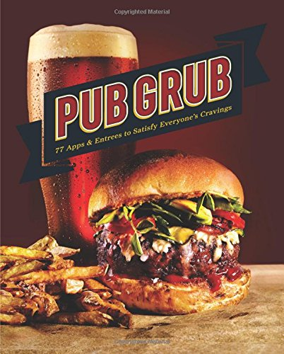 pub-grub-77-apps-entrees-to-satisfy-everyones-cravings