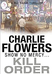 Kill Order by Charlie Flowers (2014-02-05)