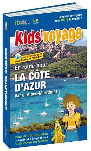 En route pour la Côte d'Azur : Var et Alpes-Maritimes |