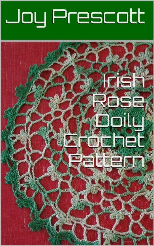 Irish Rose Doily Crochet Pattern (English Edition) (Rose Doily)