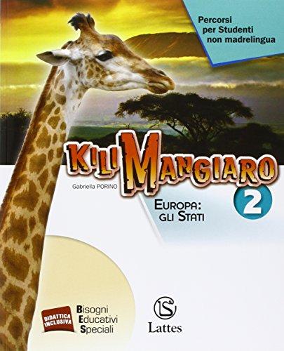 Kilimangiaro. Percorsi per studenti non madrelingua. Europa: gli Stati. Per la Scuola media: 2