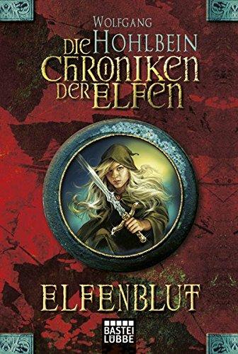 Buchseite und Rezensionen zu 'Die Chroniken der Elfen, Band 1: Elfenblut' von Wolfgang Hohlbein