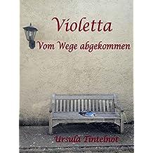 Violetta: Vom Wege abgekommen