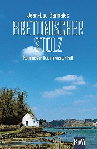 Bretonischer Stolz: Kommissar Dupins vierter Fall (Kommissar Dupin ermittelt)