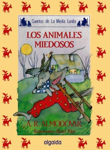 Media lunita nº 13. Los animales miedosos (Infantil - Juvenil - Cuentos De La Media Lunita - Edición En Rústica) por Antonio Rodríguez Almodóvar