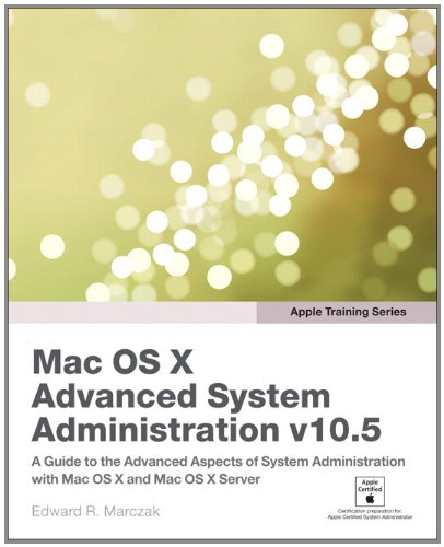 Apple Training Series: Mac OS X Advanced System Administration v10.5 (English Edition)