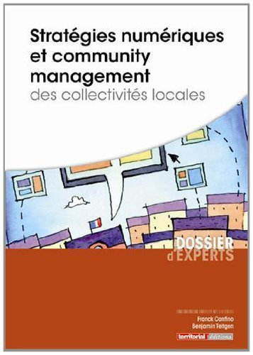 Stratgies numriques et community management des collectivits locales de Franck Confino (1 octobre 2013) Broch