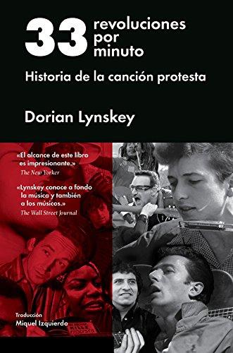33 revoluciones por minuto: Historia de la canción protesta (Cultura Popular) por Dorian Lynskey